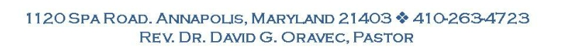 1120 Spa Road, Annapolis, MD 21403, 410-263-4723, Reverend David G. Oravec, Pastor